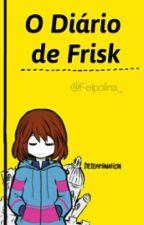 Undertale: O Diário De Frisk by _AngryCat_