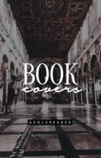 Book Covers (CLOSED) by GeolaReader