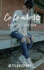 Co To Miłość/ Charlie Lenehan by 77LoveStory__