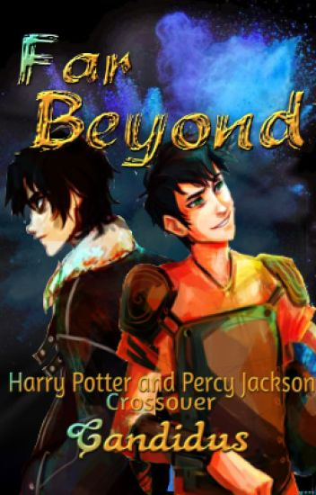 Far Beyond (Harry Potter/Percy Jackson Crossover)