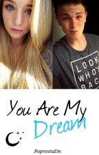 You Are My Dream. /w Naruciak by PoprostuEm