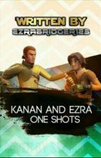 Kanan And Ezra One Shots (ON HOLD) by ezrabridger123