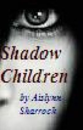 Shadow Children by aislynnSharrock
