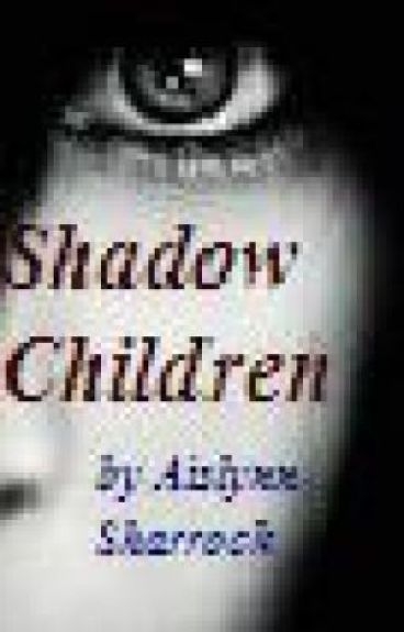 Shadow Children by aislynnSharrock