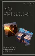 NoPressure[JB](+18)(T. T De LTD) by SoyUnaOLLG