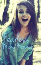 Fearless. by MickyMeowse