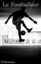 Le Footballeur by Delantzara