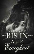 Bis in alle Ewigkeit by hayalimdin1905