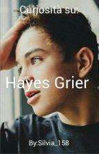 Curiosità su Hayes Grier by silvia_158