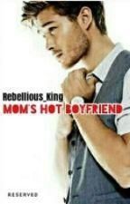 Mom's Hot Boyfriend!!! by Rebellious_King