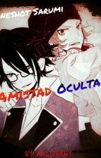 Amistad Oculta (Oneshot Sarumi) by AniSparky