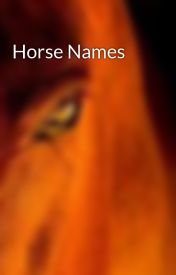 Horse Names by TheHorseWritersClub