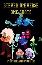 Steven Universe One-Shots by MuffinsAndMurder