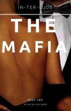 The Mafia   Book ⅠⅠ by In-ter-lude