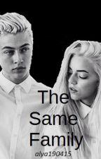 The Same Family [TERMINÉE] by alya190415