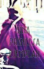 una princesa ejemplar by perlitagarcia3720