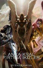 ANKA KRAL 2:FIRTINA İKİZLER by ErolCanAtes