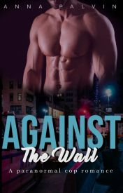 Against The Wall by ANovelA