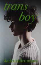 Trans* Boy by skeletondrummer