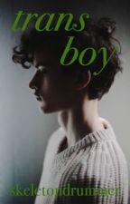 Trans Boy by skeletondrummer