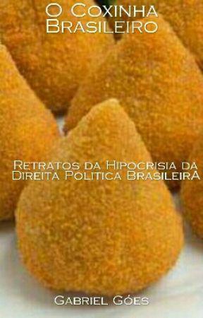 O Coxinha Brasileiro - Retratos da Hipocrisia da Direita Política Brasileira by GabrielRodrigues949