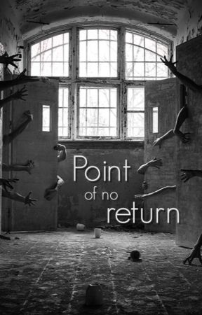 Point of no return by normanbates83