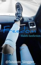 Freedom-a Haleb Fanfiction by fandom_blogger_
