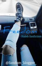 Freedom-a Haleb Fanfiction by fandom_blogger_