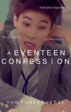 Seventeen Confessions by svntnaesthetic