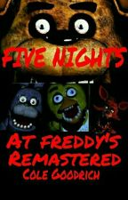 Five Nights At Freddy's REMASTERED by Cole_Goodrich