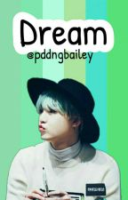 Dream ◆ [SK] √ by -pddngbailey