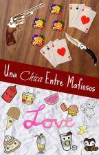 Una Chica Entre Mafiosos by prettymoonsoul
