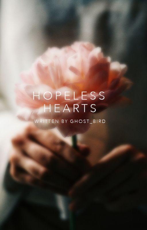 Hopeless Hearts [#Wattys2016] by Ghost_Bird