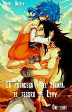 La princesa y el pirata: El tesoro de Levy [ONE-SHOT] by Maddie_Solcer