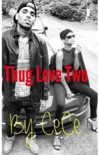 Thug Love Two by deasianshaw12