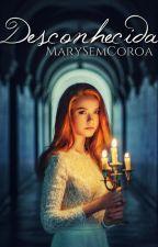 Desconhecida by MarySemCoroa