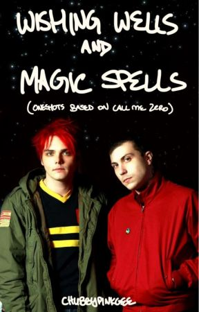 Wishing Wells and Magic Spells (Oneshots based on Call Me Zero) by chubbypinkgee
