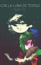Con la Luna de Testigo by PaganiAh