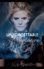 Unforgettable Disasters by ReaderBunny