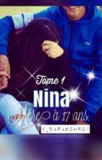 Chronique de Nina : Mère à 17 ans. by laLyonnaisechro_