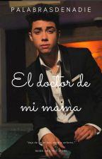 El Doctor De  Mi Mama by palabrasdenadie