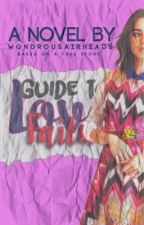 Guide To Love Failure by wondrousairheads