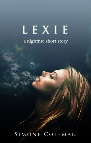 Lexie [A Pre-Nightfire Short Story] by AuRevoirSimone