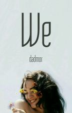 We by Dadmor