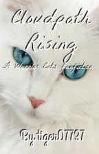Cloudpath Rising (Warrior Cats Fanfic) by tiger07737