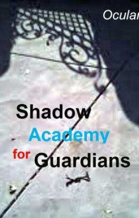 Shadow Academy for Guardians by OcularSplash