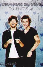 Can't Keep My Hands To Myself || Larry Stylinson by LydiaStilinski13