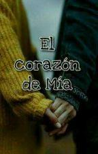 El corazón de Mia  [TERMINADA] by sofia200015