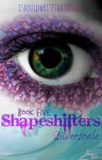 Shapeshifters: Silverscale by ishouldwritethatdown