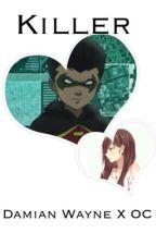 {Killer} Damian Wayne X OC by TheaSasaki
